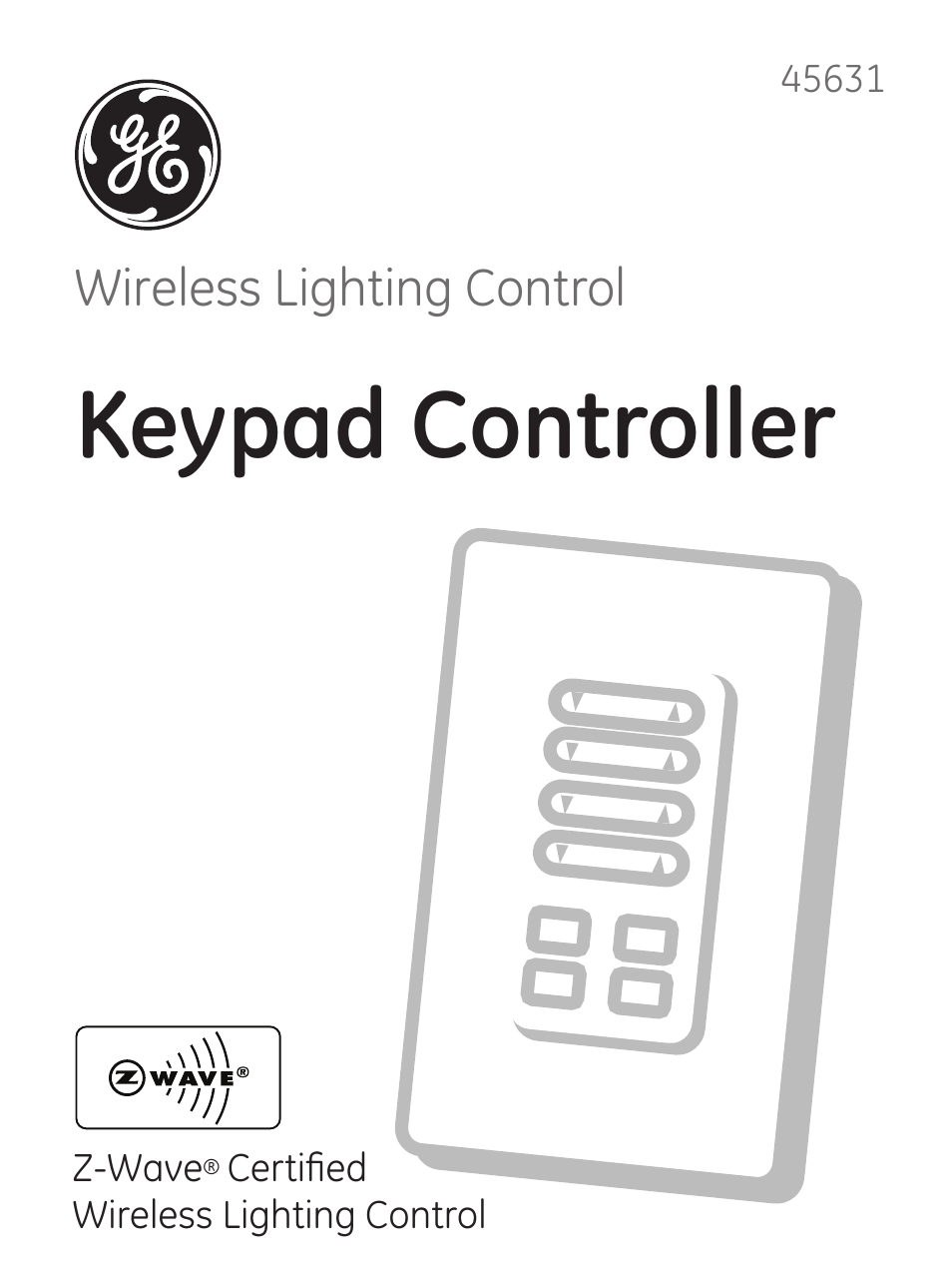 ge 45631 wave wireless lighting. GE 45631 Z-Wave Wireless Keypad Controller User Manual | 20 Pages Also For: Z-WAVE CERTIFIED Ge Wave Lighting I