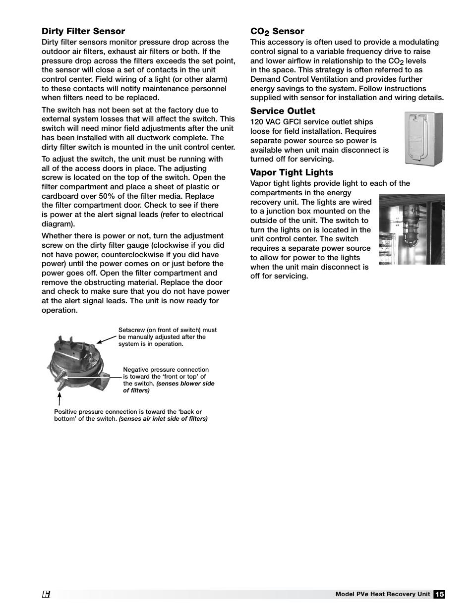 Dirty filter sensor, Sensor, Service outlet   Vapor tight lights    Greenheck Fan PVE