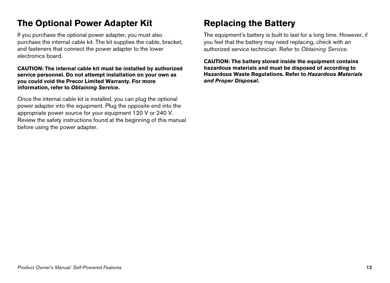 The optional power adapter kit, replacing the battery | precor.