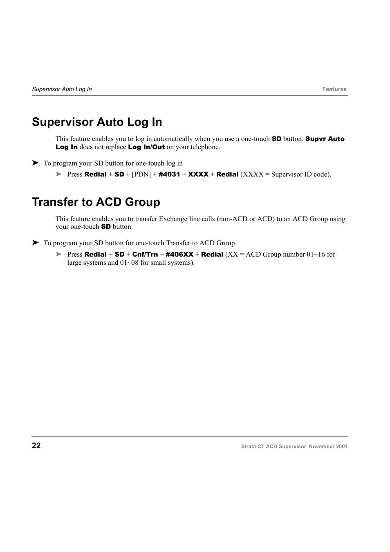 Supervisor auto log in, Transfer to acd group, Supervisor