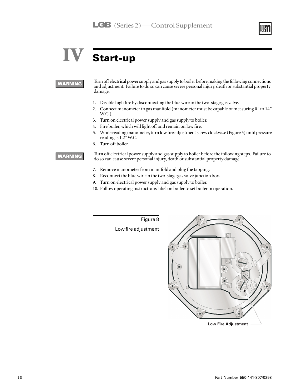 Startup, Start-up | Weil-McLain FLAME GUARDIAN WMBC-1A User Manual on gas valve safety, grill thermometer schematic, gas valve 24v wiring-diagram, gas valve dimensions, york heating schematic, millivolt gas valve schematic, gas valve specifications, gas heater wiring diagram, gas pool schematic, gas valve screwdriver, zone valve wiring schematic, gas log valve wiring diagram, gas valve connectors, gas wall heater thermostat wiring, gas valve operation, gas valves schematic diagrams, gas valve circuit board, gas wall heaters diagram, ducane 5 burner grill schematic, gas valve troubleshooting,