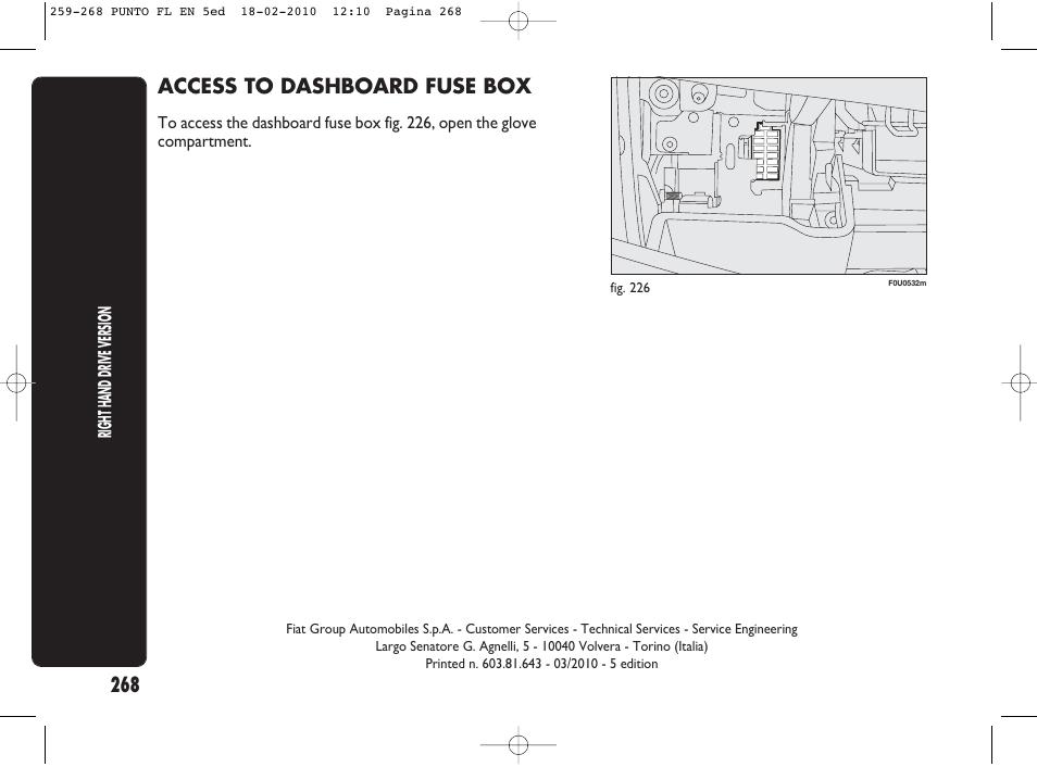 access to dashboard fuse box | fiat punto evo user manual | page 269 / 270