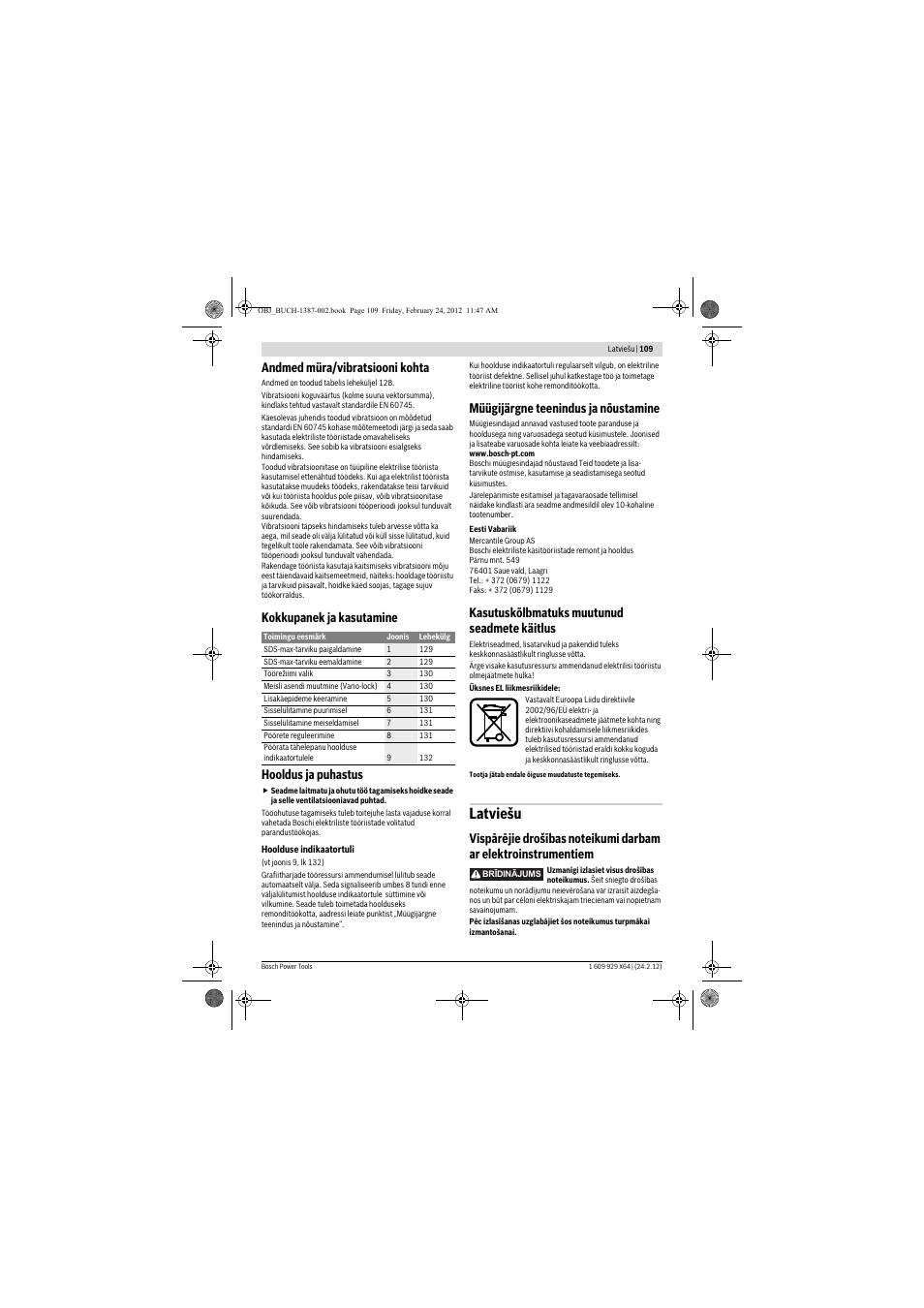 Latviešu, Andmed müra/vibratsiooni kohta, Kokkupanek ja
