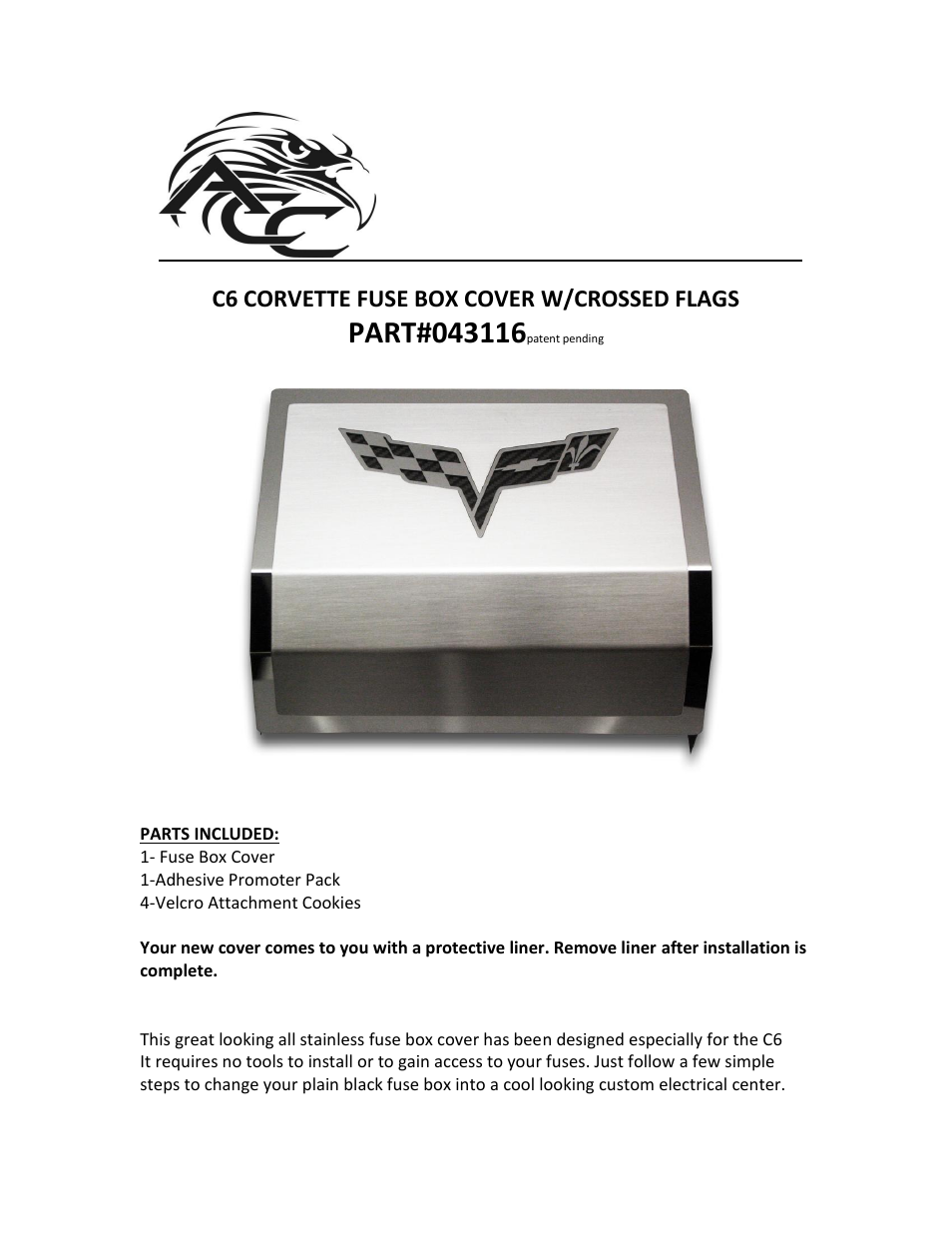American Car Craft Corvette Fuse Box Cover Brushed_Polished with C6 Logo  Crossed Flags 2005-2013 C6 all User Manual | 2 pages