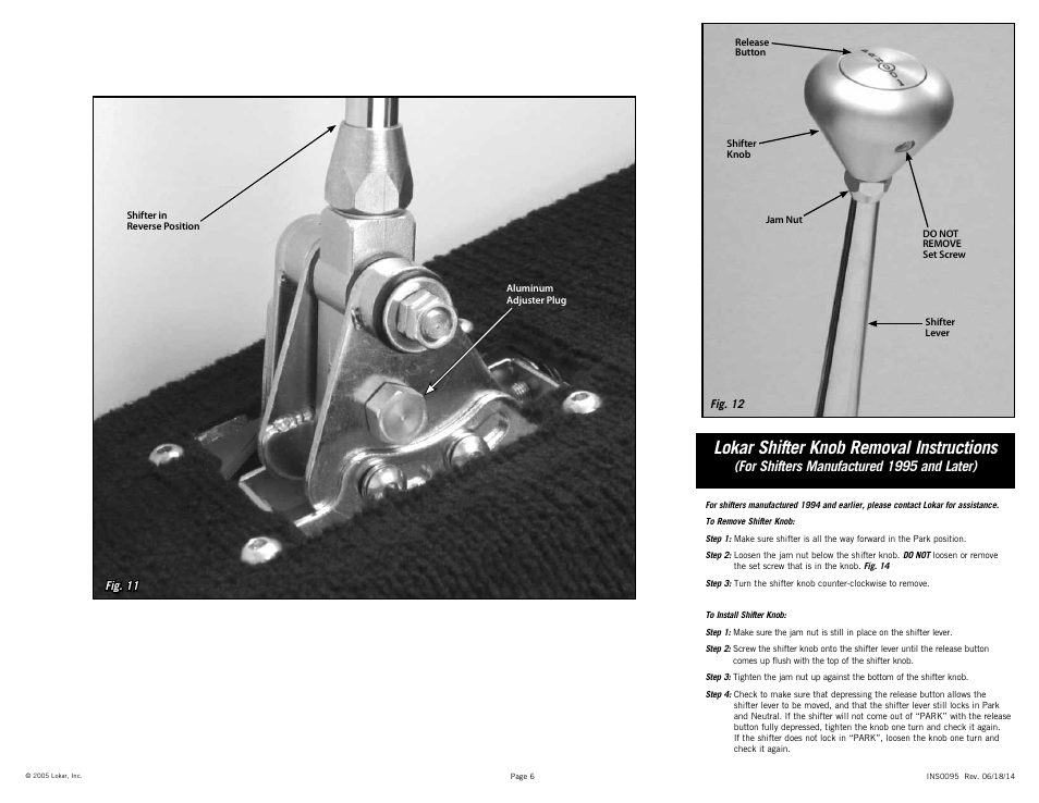 Lokar shifter knob removal instructions, For shifters