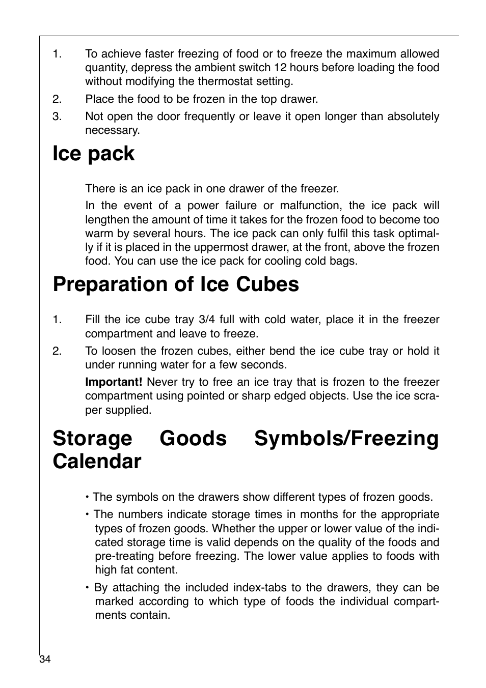 Preparation of ice cubes, Storage goods symbols/freezing