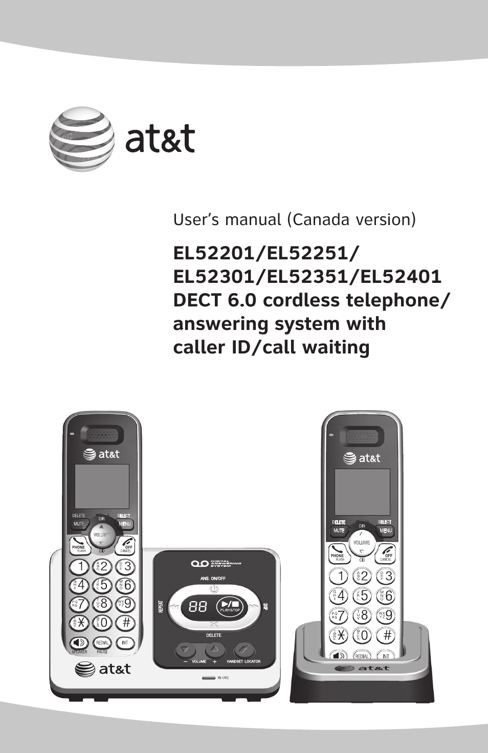 AT&T DECT 6.0 EL52201 User Manual | 83 pages | Also for: DECT 6.0 EL52301, DECT  6.0 EL52401, DECT 6.0 EL52351, DECT 6.0 EL52251