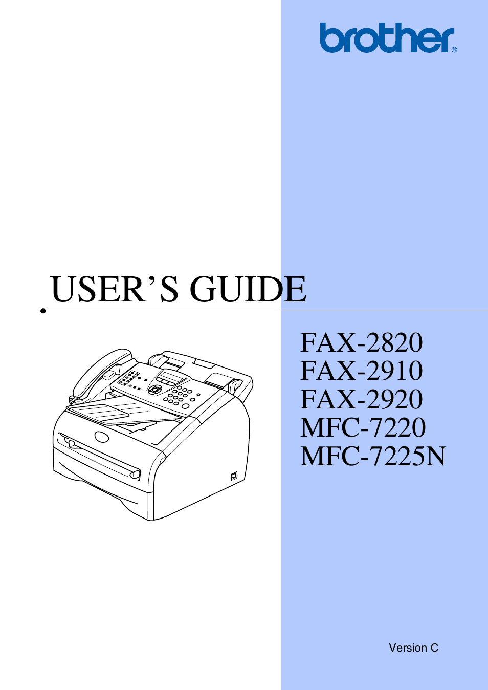 Brother IntelliFax-2820 User Manual | 159 pages | Also for: MFC-7220,  MFC-7225N, IntelliFax-2920, IntelliFax-2910
