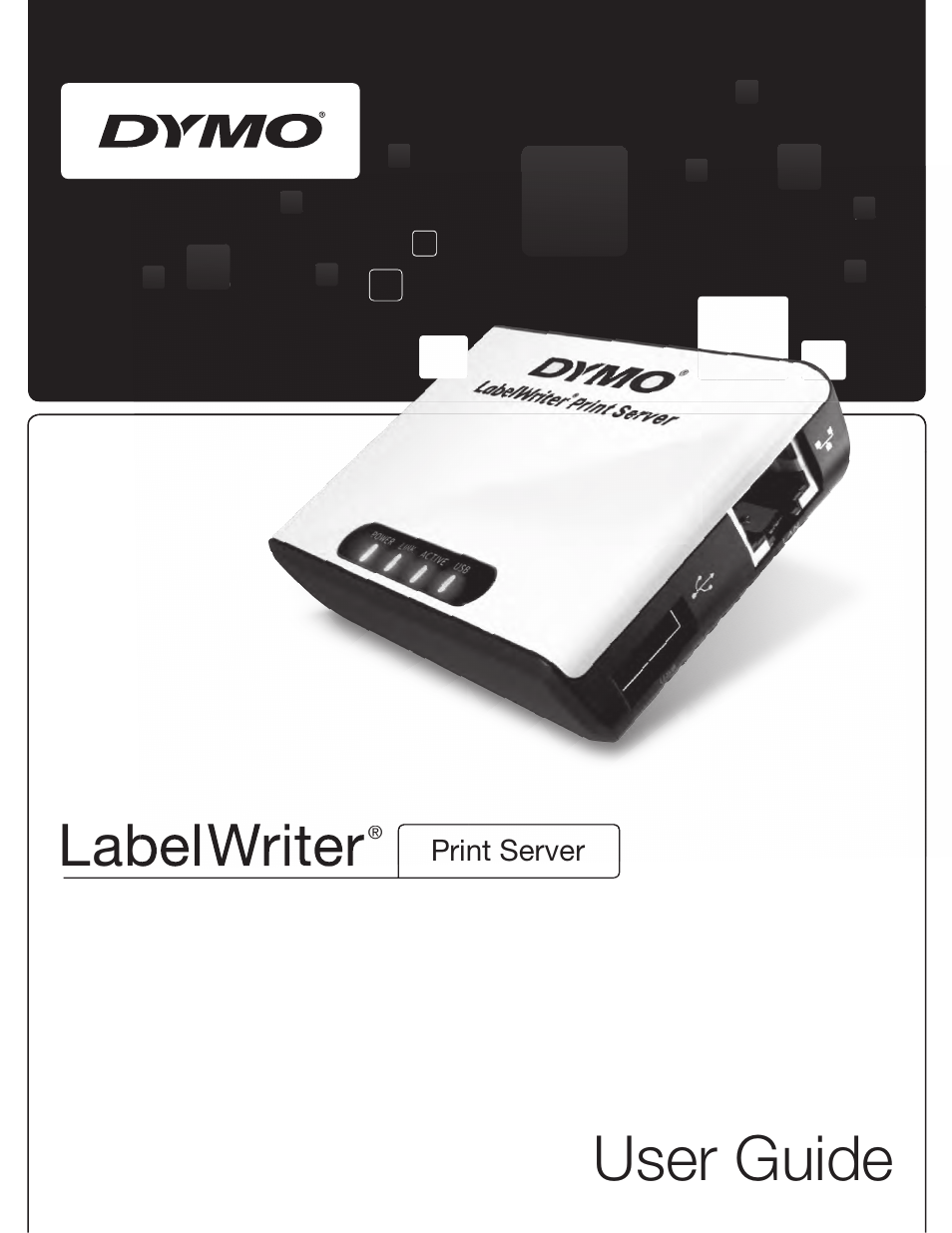 Dymo LabelWriter Print Server User Manual | 34 pages