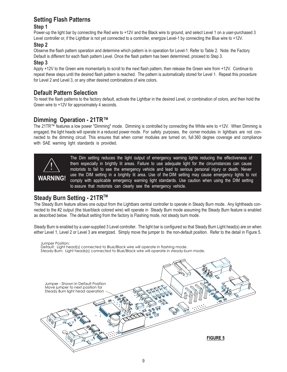 setting flash patterns default pattern selection dimming. Black Bedroom Furniture Sets. Home Design Ideas