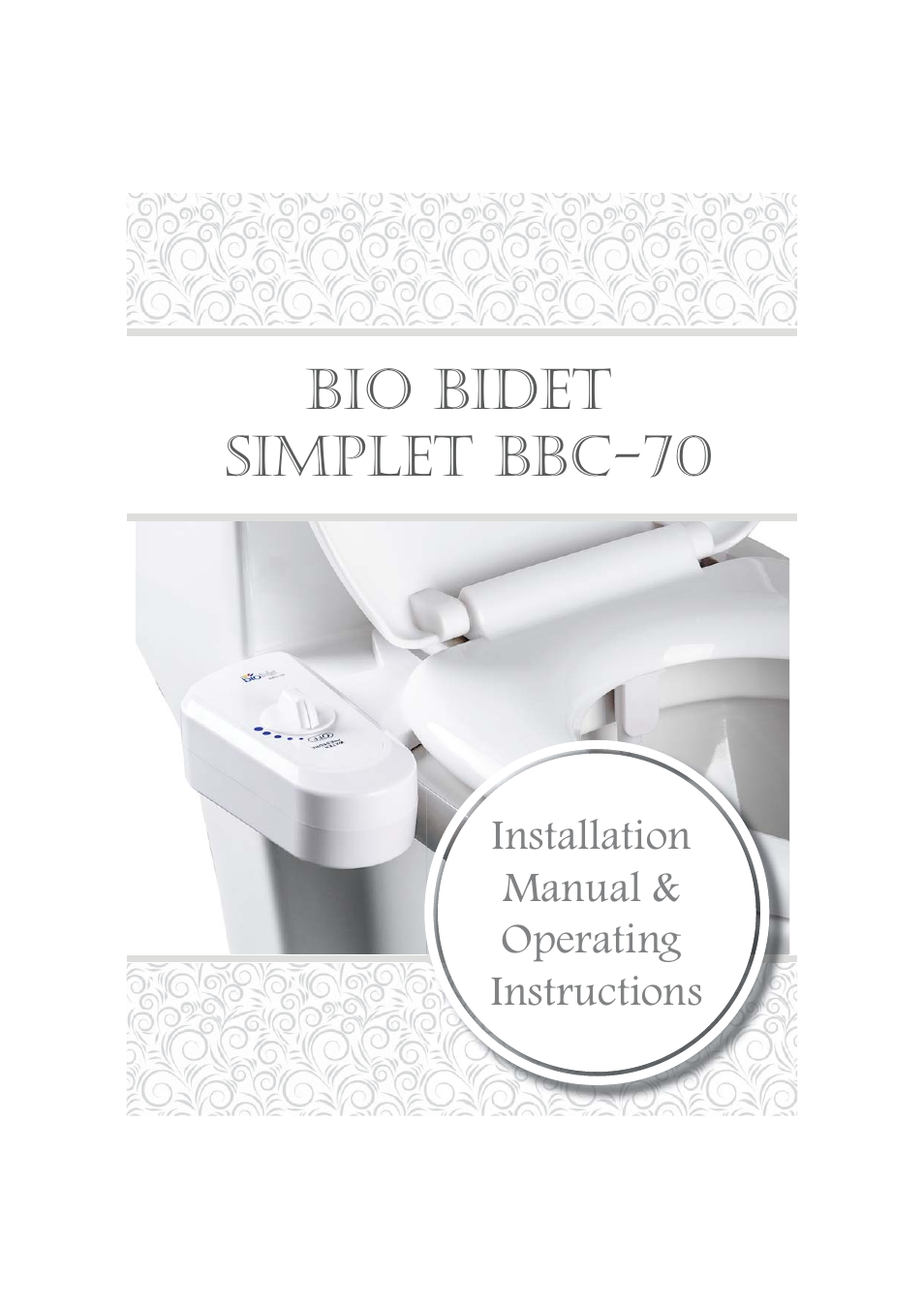 Bio Bidet Installation Instructions.Bio Bidet Simplet Bidet Attachment Bbc 70 User Manual 13 Pages