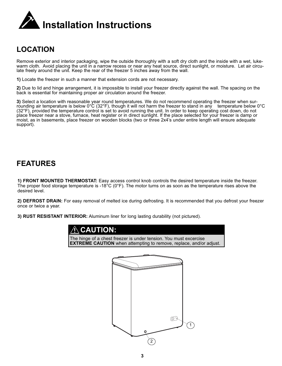 Installation instructions, Location features, Caution