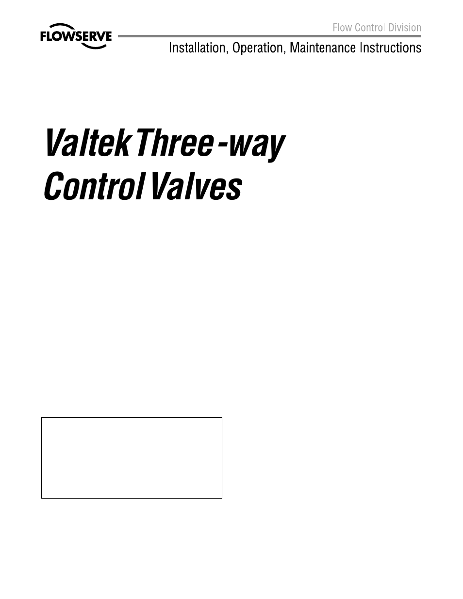 Flowserve valtek mark one and mark two control valves user manual.