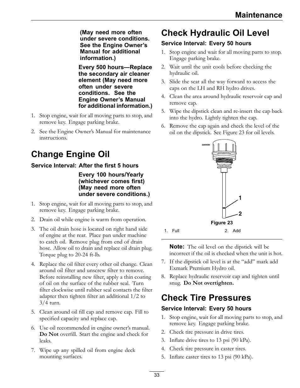 Change engine oil, Check hydraulic oil level, Check tire pressures