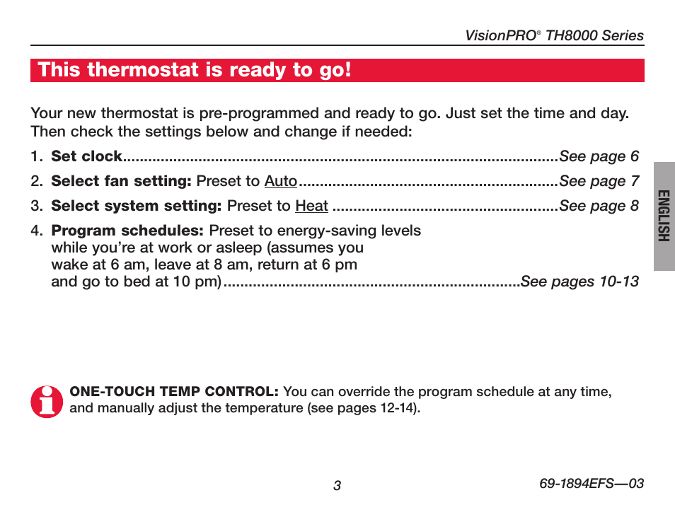 About Your New Thermostat  This Thermostat Is Ready To Go